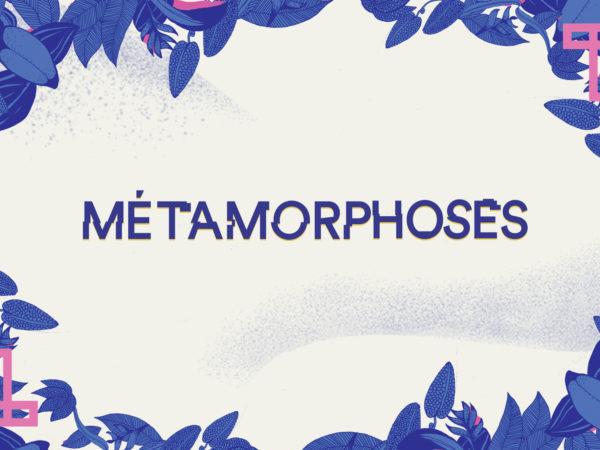 Métamorphoses 2018